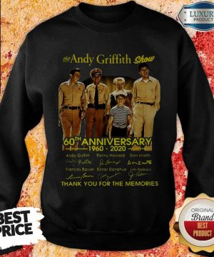 The Andy Griffith Show 60th Anniversary 1960 2020 Thank You For The Memories Signatures Sweatshirt