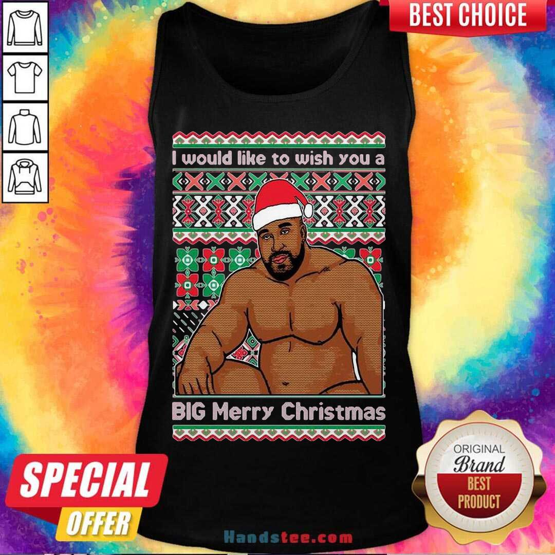 Santa Barry Wood I Would Like To Wish You A Big Merry Christmas Ugly Tank-Top- Design By Handstee.com